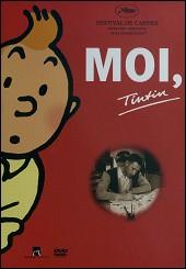MOI, TINTIN - Un film de Henri ROANNE et Gérard VALET