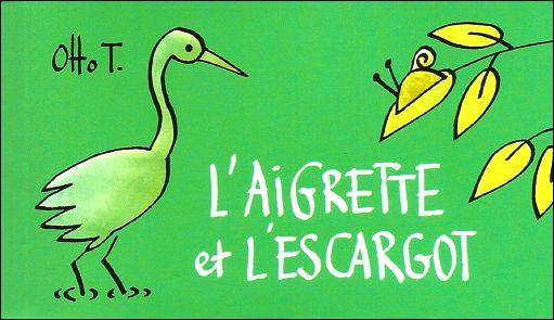 L'AIGRETTE ET L'ESCARGOT